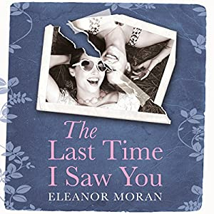 The Last Time I Saw You | [Eleanor Moran]