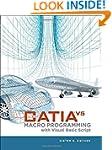CATIA V5: Macro Programming with Visu...