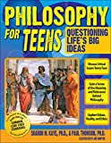 Philosophy for Teens: Questioning Life's Big Ideas
