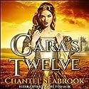 Cara's Twelve Hörbuch von Chantel Seabrook Gesprochen von: Anne Flosnik