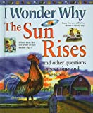 I Wonder Why the Sun Rises and Other Questions about Time and Seasons (I Wonder Why (Pb)) (0756990548) by Walpole, Brenda