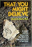 That You Might Believe (0891071571) by Morris, Henry M.
