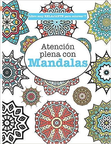 Atención plena con Mandalas. Libros muy relajantes para colorear 7