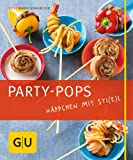 Party-Pops: H�ppchen mit Sti(e)l (GU Just Cooking)