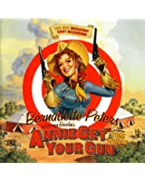 Annie Get Your Gun - The New Broadway Cast Recording (Staring Bernadette Peters)