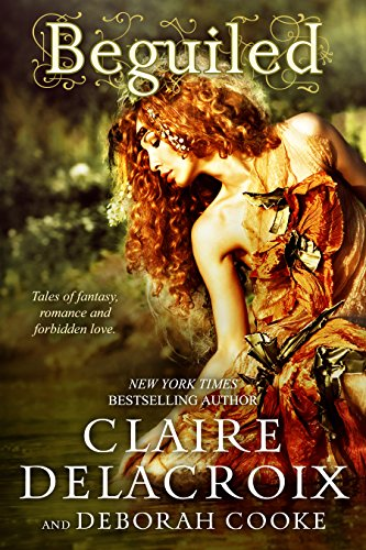 Claire Delacroix - Beguiled: Tales of fantasy, romance and forbidden love...