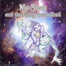 Mr sleep and the flyingGreen Toad