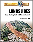 img - for Landslides: Mass Wasting, Soil, and Mineral Hazards (The Hazardous Earth) book / textbook / text book