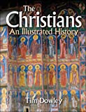 The Christians: An Illustrated History