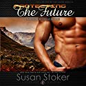 Protecting the Future Audiobook by Susan Stoker Narrated by Stella Bloom