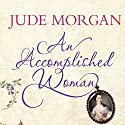An Accomplished Woman Audiobook by Jude Morgan Narrated by Phyllida Nash