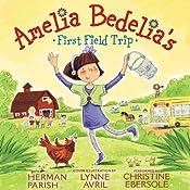 Amelia Bedelia's First Field Trip   Parish Herman, Lynne Avril