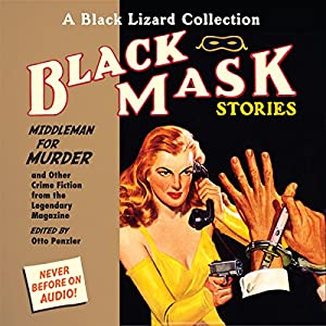 Black Mask 11: Middleman for Murder: And Other Crime Fiction from the Legendary Magazine | [Otto Penzler (editor), Richard Connell, Richard Deming, Bruno Fischer, C. M. Kornbluth, Cornell Woolrich]