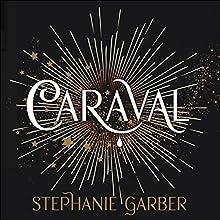 Caraval | Livre audio Auteur(s) : Stephanie Garber Narrateur(s) : Rebecca Soler
