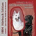 Ich liebe meine Menschen - trotzdem! Hörbuch von Heidi Busch-Manzel Gesprochen von: Heidi Busch-Manzel