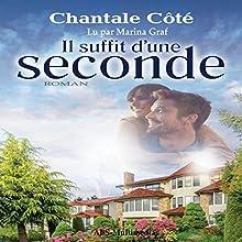 Il suffit d'une seconde | Livre audio Auteur(s) : Chantale Côté Narrateur(s) : Marina Graf