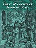 Great Woodcuts of  Albrecht Durer: 94 Illustrations (Dover Fine Art, History of Art) (048643401X) by Durer, Albrecht