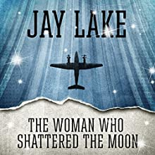 The Woman Who Shattered the Moon (       UNABRIDGED) by Jay Lake Narrated by Robin Miles