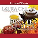 Ming Tea Murder Audiobook by Laura Childs Narrated by Barbara McCulloh