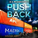 Push Back: The Disruption Series, Book 2 Audiobook by R.E. McDermott Narrated by Kevin Pierce
