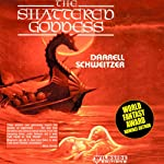 The Shattered Goddess | Darrell Schweitzer