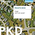 Time Out of Joint (       UNABRIDGED) by Philip K. Dick Narrated by Jeff Cummings
