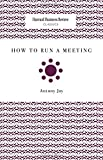 img - for How to Run a Meeting (Harvard Business Review Classics) book / textbook / text book