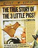 img - for The True Story of the Three Little Pigs book / textbook / text book
