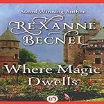 Where Magic Dwells | Rexanne Becnel