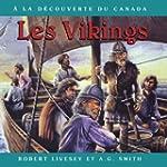 Les Vikings: � la d�couverte du Canada