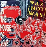 Was (Not Was) Spy in the house of love (1987)