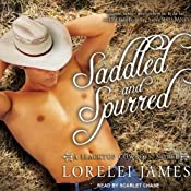 Saddled and Spurred: Blacktop Cowboys, Book 2 | [Lorelei James]