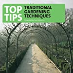 Top Tips -Traditional Gardening Techniques   Tom Petherick