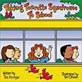 "Taking Tourette Syndrome to School (""Special Kids in School"" Series) (Special Kids in School Series)"