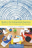 img - for Quality in the Undergraduate Experience: What Is It? How Is It Measured? Who Decides? Summary of a Workshop book / textbook / text book