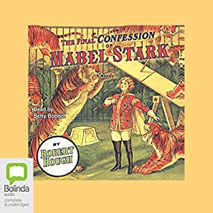 The Final Confession of Mabel Stark Audiobook
