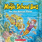 The Magic School Bus on the Ocean Floor | Joanna Cole