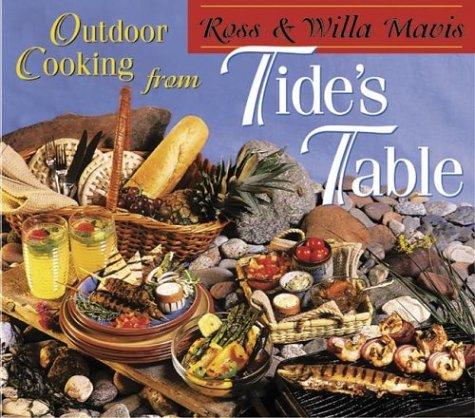 Outdoor Cooking from Tide's Table by Ross Mavis, Willa Mavis, Ross