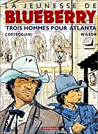 La Jeunesse de Blueberry, tome 8 : Trois hommes pour Atlanta par François Corteggiani