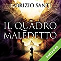 Il quadro maledetto Audiobook by Fabrizio Santi Narrated by Dario Penne
