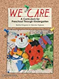 We Care: A Curriculum for Preschool Through Kindergarten
