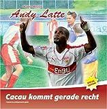 Andy Latte - Cacau kommt gerade recht