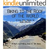 Biking to the Roof of the World: A Cycle Tour through the Indian Himalayas (Cycling adventures around the world Book 1) (English Edition)