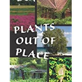 Plants Out of Place (Let's Explore Science) ~ Courtney Farrell