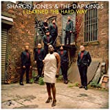 I Learned the Hard Way Sharon Jones