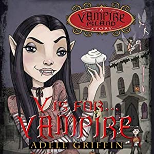 V Is for Vampire: A Vampire Island Story | [Adele Griffin]
