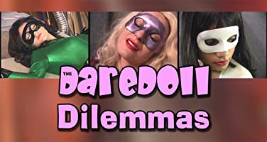 The DareDoll Dilemmas, Episode 12