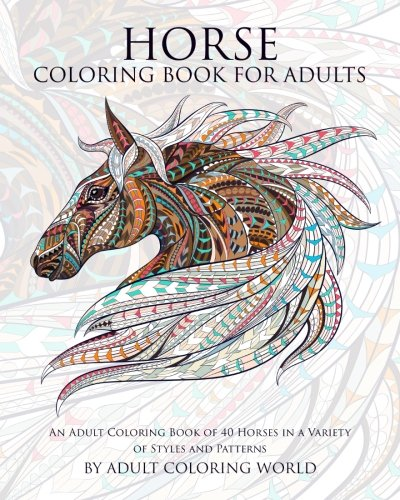 horse-coloring-book-for-adults-an-adult-coloring-book-of-40-horses-in-a-variety-of-styles-and-patter