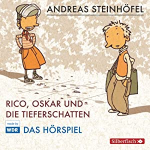 Rico, Oskar und die Tieferschatten (Rico & Oskar 1) Hörspiel