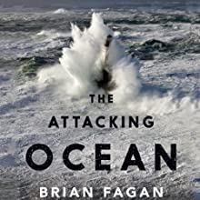 The Attacking Ocean: The Past, Present, and Future of Rising Sea Levels | Livre audio Auteur(s) : Brian Fagan Narrateur(s) : Ben Bartolone